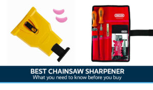 Best Chainsaw Sharpener UK