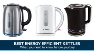 Best Energy Efficient Eco Kettles