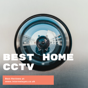 Best CCTV Cameras for Home UK
