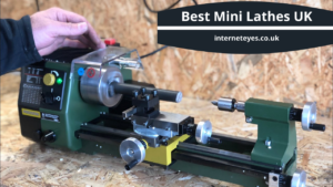 Best Mini Lathe UK