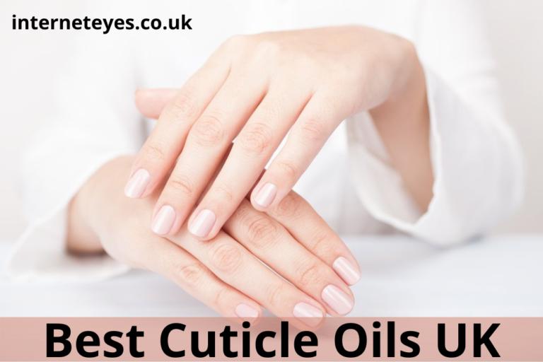 Best Cuticle Oils UK