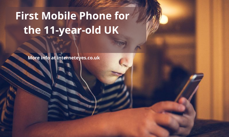 First Mobile Phone for the 11 year old UK
