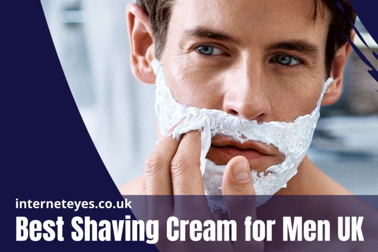 Best Shaving Cream for Men UK