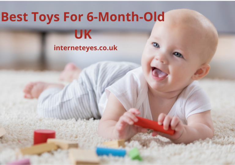 Best Toys For 6 Month Old UK