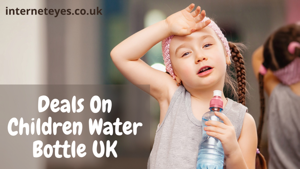 Deals On Children Water Bottle UK