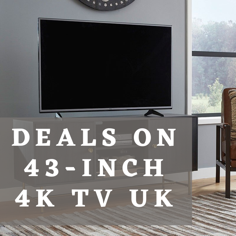 Deals on 43-Inch 4K TV UK