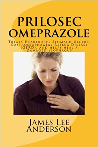 PRILOSEC (Omeprazole): Treats Heartburn, Stomach Ulcers, Gastroesophageal Reflux Disease (GERD), and helps heal a Damaged Esophagus Paperback – 3 April 2015